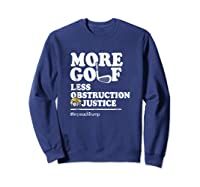 Funny Impeach Trump T Shirt More Golf Less Obstruction Sweatshirt Navy