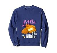 Little Miss Nugget Chicken Nuggs Artwork Shirts Sweatshirt Navy