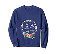 Inspirational It Is Well With My Soul T Shirts Faith Tees T Shirt Sweatshirt Navy