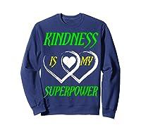 Unity Day Orange T-shirt Kindness Is My Superpower T-shirt Sweatshirt Navy