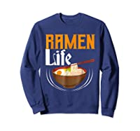 Ra Life Tasty Anime Noodle Bowl Shirts Sweatshirt Navy