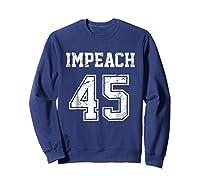 Impeach 45 Team Impeach Trump Vintage T Shirt Sweatshirt Navy