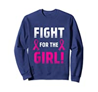 Fight For The Girl Breast Cancer Awareness Month Pink Ribbon Tank Top Shirts Sweatshirt Navy