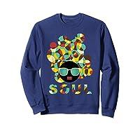 Black History Power Gift Melanin American African Pride Soul T-shirt Sweatshirt Navy