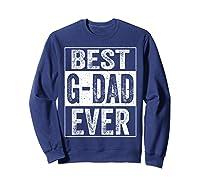 S Best G Dad Ever Tshirt Father S Day Gift Sweatshirt Navy
