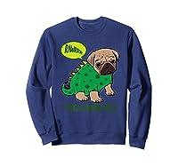 Pugasaurus Rex Cute Pug Dinosaur T Rex Halloween Costume Premium T-shirt Sweatshirt Navy