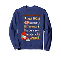 A Room Without Books Is Like A Body Without A Soul T Shirt Sweatshirt Navy
