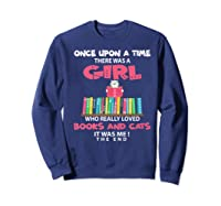 Once Upon A Time There Was A Girl Who Really Loved Books Premium T Shirt Sweatshirt Navy