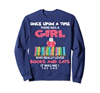 Once Upon A Time There Was A Girl Who Really Loved Books T Shirt Sweatshirt Navy
