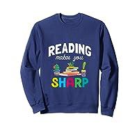 Reading Makes You Sharp Bookish Book Reader Read A Book Day Tank Top Shirts Sweatshirt Navy