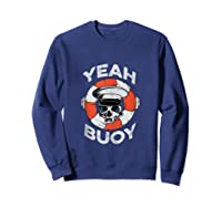 Yeah Buoy Pontoon Boat Captain Pontooning Tank Top Shirts Sweatshirt Navy