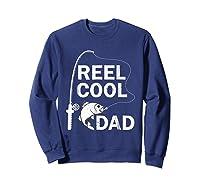 Reel Cool Dad Daddy Fathers Day Father Fishing Fisherman Ts Shirts Sweatshirt Navy