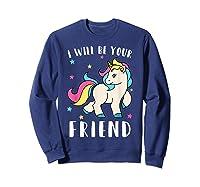 I Will Be Your Friend Shirt - Stop Bullying Unicorn Tshirt Sweatshirt Navy