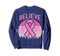 Believe Retro Sunset Pink Ribbon Breast Cancer Awareness T Shirt Sweatshirt Navy