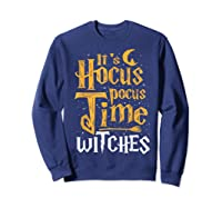 It's Hocus Pocus Time Witches Cute Halloween Gift Shirts Sweatshirt Navy