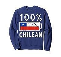 Chile Flag T Shirt 100 Chilean Battery Power Tee Sweatshirt Navy
