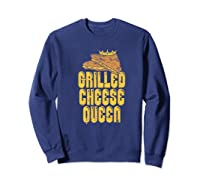 Gift For The Queen Grilled Cheese Maker Of The House Premium T Shirt Sweatshirt Navy