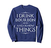 Drink Bourbon And Know Things Shirts Sweatshirt Navy