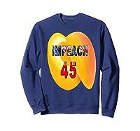 Impeach 45 Premium T Shirt Sweatshirt Navy