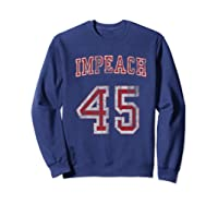 Impeach 45 Trump Not My President T Shirt Sweatshirt Navy