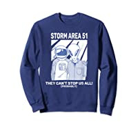 Storm Area 51 They Can't Stop Us All Shirts Sweatshirt Navy