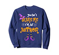 You Can T Scare Me I M Author Halloween T Shirt Sweatshirt Navy