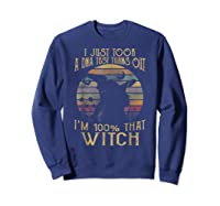 Just Took A Dna Test Turns Out 'm 100 Percent That Witch Shirts Sweatshirt Navy