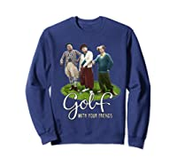 The Golf With Your Friends Shirts Sweatshirt Navy