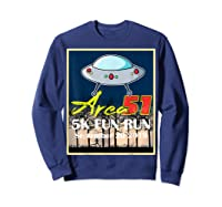 Area 51 5k Fun Run They Can't Stop All Of Us Shirts Sweatshirt Navy