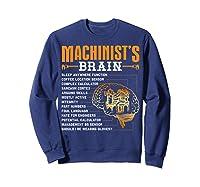 Funny Machinist Gifts Machinist S Brain Shirts Sweatshirt Navy