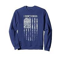 Vintage I Don T Kneel Patriotic American Us Flag Shirts Sweatshirt Navy