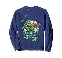 Irish Volleyball Dig The Gold T Shirt Saint Patricks Day Tee Sweatshirt Navy