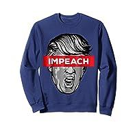 Trump Impeach Not My President T Shirt Sweatshirt Navy