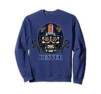Denver Football Helmet Sugar Skull Day Of The Dead T Shirt Sweatshirt Navy
