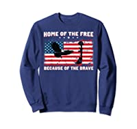 Home Of The Free Because Of The Brave Veterans Tshirt Sweatshirt Navy