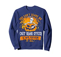 You Can't Scare Me I Am A Chief Brand Officer Halloween Shirts Sweatshirt Navy