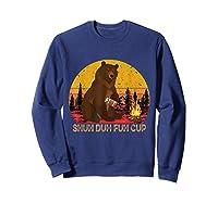 Shuh Duh Fuh Cup Bear Drinking Beer Camping T Shirt Sweatshirt Navy