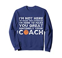 Funny Basketball Coach Shirt   Coaches Tshirt Gift Idea Sweatshirt Navy