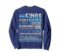 Kings Are Born In December December Birthday Gifts Shirts Sweatshirt Navy