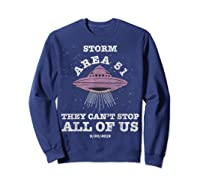 Storm Area 51 Shirt They Can't Stop All Of Us T-shirt Sweatshirt Navy