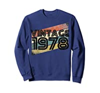 Vintage 1978 - Retro 40th T Shirt Gift 40 Yrs Years Old Sweatshirt Navy