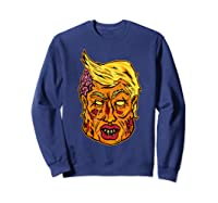 Cool And Creative Zombie Donald Trump T-shirt Sweatshirt Navy