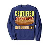 Certified Hotdogolist Sausage Sandwich Humor Gift T Shirt Sweatshirt Navy