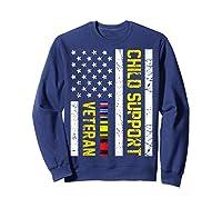 Child Support Veteran Tshirt Veteran Day Gift T Shirt Sweatshirt Navy