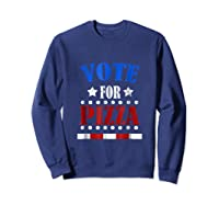 Vote For Pizza T Shirt Funny National Pizza Day Tee Election Sweatshirt Navy