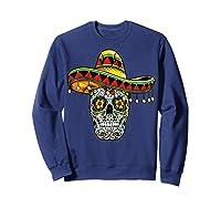 Day Of The Dead Sugar Skull Funny Cinco De Mayo T Shirt Sweatshirt Navy