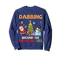 Dabbing Around The Christmas Tree Santa Clause Snowman Ugly T-shirt Sweatshirt Navy