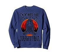 October Girl The Soul Of A Witch Tshirt Halloween Gift Sweatshirt Navy