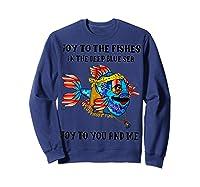 Joy To Fishes In Deep Blue Sea Hippie Shirts Sweatshirt Navy