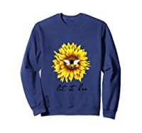 Let It Bee Sunflower Gift For Shirts Sweatshirt Navy